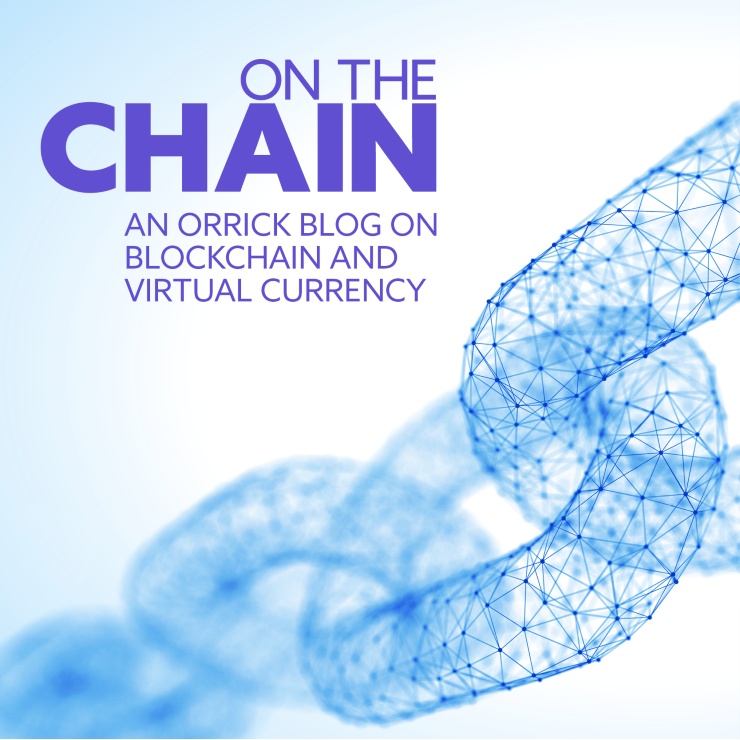 On the Chain - Orrick's Blockchain blog