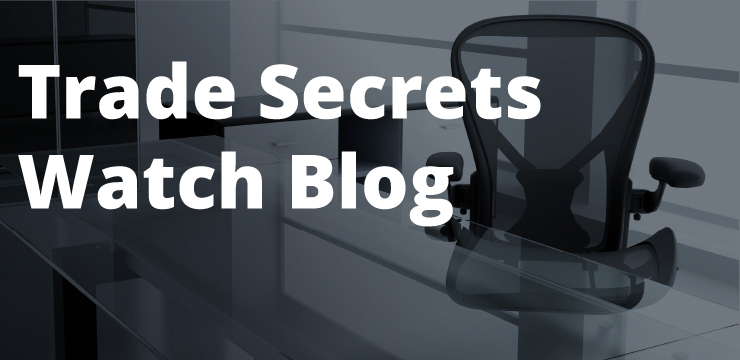 Trade Secrets Watch Blog