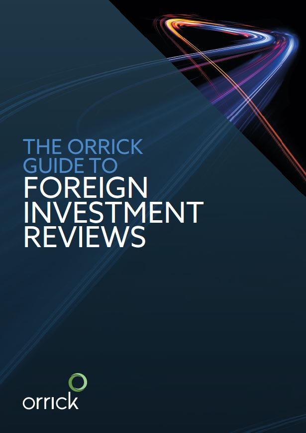The Orrick Guide to Foreign Investment Reviews