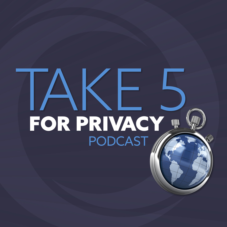 The Take 5 for Privacy Podcast Series, by Orrick